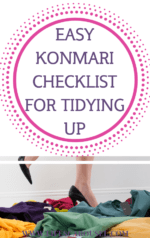 "Easy KonMarie Checklist For Tidying Up - Use this checklist to help you tidy up your home! Tidying Up with Marie Kondo is a totally different way of thinking about decluttering your home. If you have a messy house, then you want to try the KonMari method! This checklist will show you what order to do the KonMari categories and how to ""spark joy"" in your home."