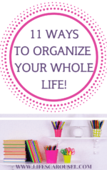How to Live An Organized Life - 11 ways to organize all aspects of your life. Stop feeling overwhelmed and take back control of your life.