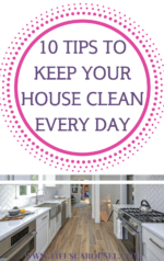 10 Easy Tips to Keep Your House Clean Every Day - don't spend hours a day cleaning, use these fast tips to keep your house clean